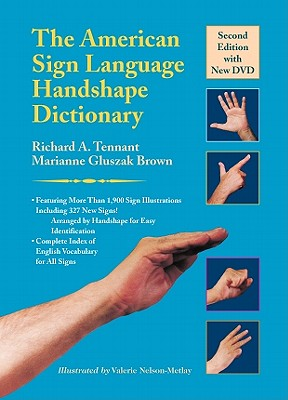 The American Sign Language Handshape Dictionary By Tennant, Richard A./ Brown, Marianne Gluszak/ Nelson-Metlay, Valerie (ILT)
