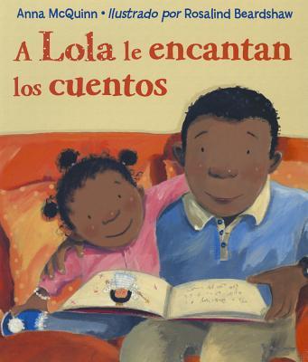 A Lola Le Encantan los Cuentos / Lola Loves Stories By Mcquinn, Anna/ Beardshaw, Rosalind (ILT)